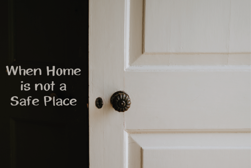 When Home Is Not A Safe Place